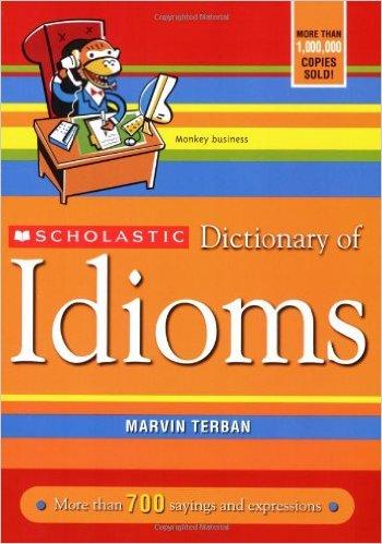 Scholastic Dictionary of Idioms